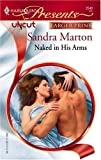 Naked in His Arms, Sandra Marton, 0373233132