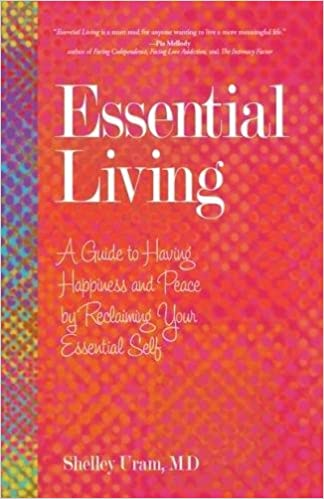 Essential Living: A Guide To Having Happiness And Peace By Reclaiming Your  Essential Self: Shelley Uram: 9780757319600: Amazon.com: Books