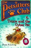 Trixie and the Cyber Pet (Petsitters Club, No. 6)