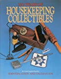 300 Years of Housekeeping Collectibles, Linda Campbell Franklin, 0896890937
