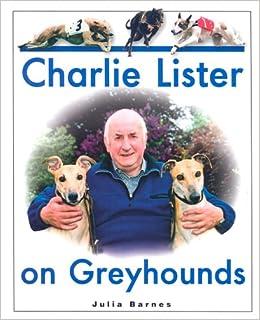 Book Charlie Lister on Greyhounds