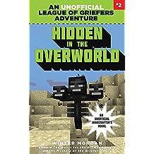 Hidden in the Overworld: An Unofficial League of Griefers Adventure, #2
