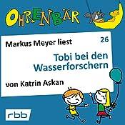 Tobi bei den Wasserforschern (Ohrenbär 26)   Katrin Askan