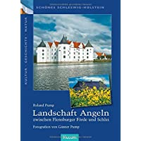 Landschaft Angeln – zwischen Flensburger Förde und Schlei (Schönes Schleswig-Holstein. Kultur - Geschichte - Natur)