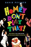 img - for Homey Don't Play That!: The Story of In Living Color and the Black Comedy Revolution book / textbook / text book