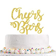 Cheers Beers Cake Topper -Happy Birthday Cake Topper - Baby Shower- Happy Wedding/Retirement/Anniversary Party Decorations