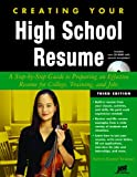 Creating Your High School Resume: A Step-By-Step Guide to Preparing an Effective Resume for College, Training, and Jobs [With CDROM]