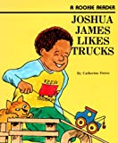 Joshua James Likes Trucks, Catherine Petrie, 0516435256
