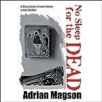 No Sleep for the Dead   Adrian Magson