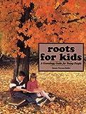 Roots for Kids, Susan Provost Beller, 0806315253