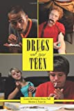 Drugs and Your Teen, Gianni DeVincenti Hayes and Michael J. Talley, 145209845X