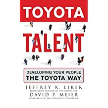 Toyota Talent: Developing Your People the Toyota Way by Jeffrey Liker (2007-05-14)