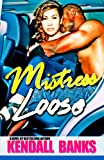 Mistress Loose, Kendall Banks, 193423060X
