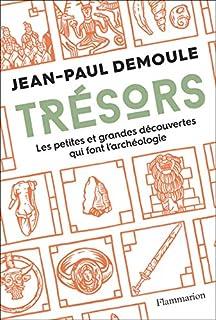 Trésors : les petites et grandes découvertes qui font l'archéologie, Demoule, Jean-Paul