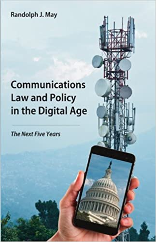 Communications Law and Policy in the Digital Age: The Next Five Years