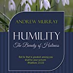 Humility, Updated Edition: The Beauty of Holiness  | Andrew Murray