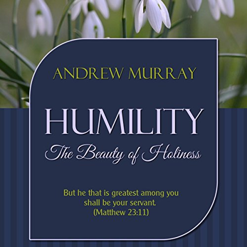 Humility, Updated Edition: The Beauty of Holiness