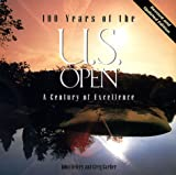 100 Years of the U. S. Open, John Delery and Greg Garber, 1567999573