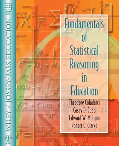 Fundamentals of Statistical Reasoning in Education (Wiley/Jossey-Bass Education)