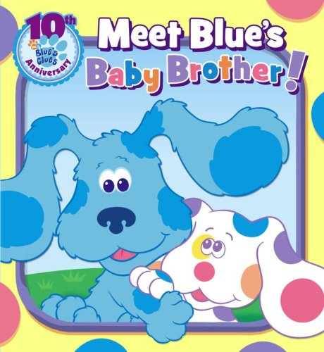 Meet Blue's Baby Brother! (Blue's Clues 10th Anniversary) PDF