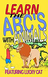 Learn the ABCs with Animals (Lucky Cat Educational Series Book 2)