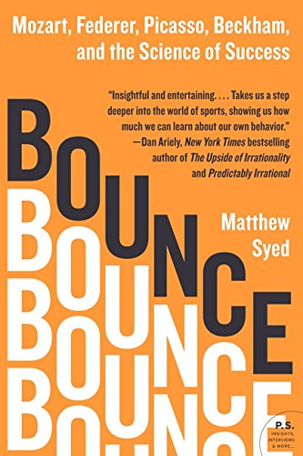 Bounce: Mozart, Federer, Picasso, Beckham, and the Science of Success [Syed, Matthew] (Tapa Blanda)