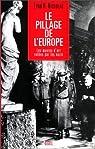 Le Pillage de l'Europe : Les oeuvres d'art volées par les nazis par Nicholas