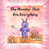 The Monster That Ate Everything, Colleen Nestroyl, 1494961768