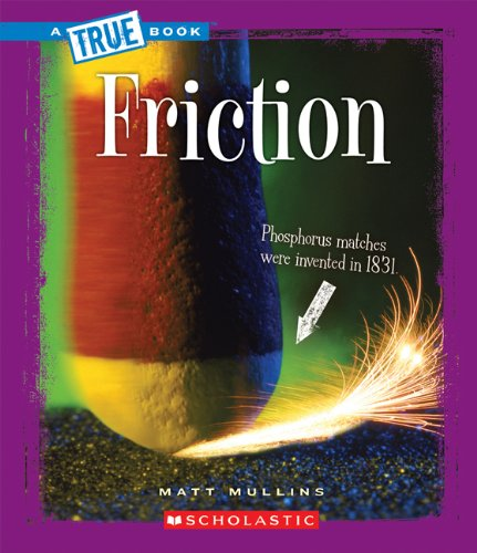 Friction (True Books: Physical Science (Paperback))