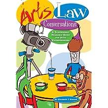 ARTS LAW CONVERSATIONS: A Surprisingly Readable Guide For Arts Entrepreneurs