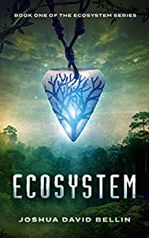Ecosystem (Ecosystem Trilogy Book 1) by [Bellin, Joshua David]