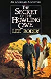 The Secret of the Howling Cave, Lee Roddy, 1556610947