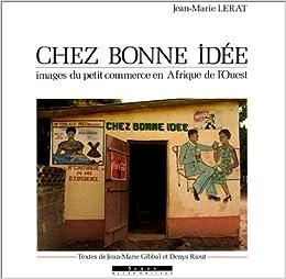 Chez Bonne Idee: Images du petit commerce en Afrique de l'Ouest