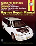 Chevrolet Venture, Oldsmobile Silhouette, Pontiac Trans Sport and Montana, 1997-2001 (Haynes Manuals)