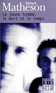 Le jeune homme, la mort et le temps, Matheson, Richard