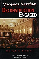Jacques Derrida: Deconstruction Engaged, the Sydney Seminars