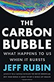 The Carbon Bubble: What Happens to Us When It Bursts
