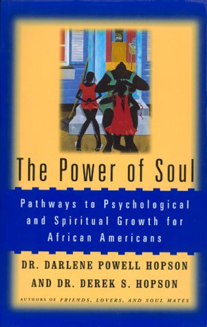Search : The Power of Soul: Pathways To Psychological And Spiritual Growth For African Americans
