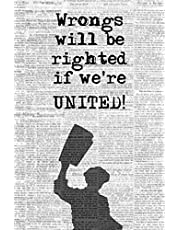 Wrongs will be Righted if We're United!: Blank Journal & Musical Theater Quote