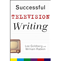 Successful Television Writing (Wiley Books For Writers Book 1)