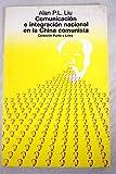 img - for Comunicaci n e Integraci n Nacional En La China Comunista book / textbook / text book