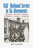 RAF National Service in Six Movements: A Conscript's Experiences in the RAF of the 1950s