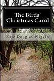 The Birds' Christmas Carol, Kate Douglas Wiggin, 1499383541