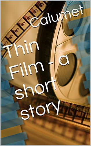 Thin Film - a short story