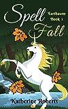 Spellfall (Earthaven Book 1)