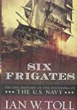 Book cover for Six Frigates: The Epic History of the Founding of the U.S. Navy
