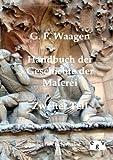 Handbuch der Geschichte der Malerei, G. f. Waagen, 3863820320
