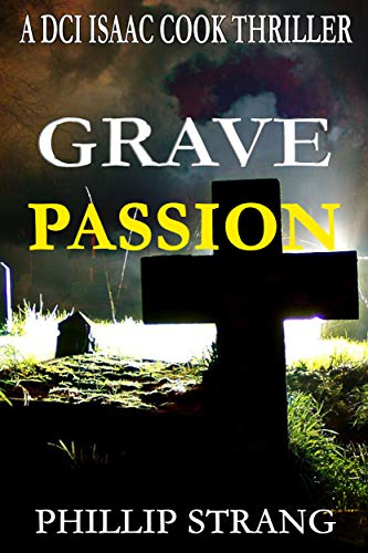 Grave Passion (DCI Cook Thriller Series Book 12) by [Strang, Phillip]
