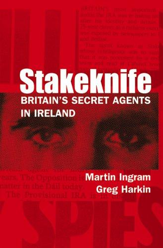 Stakeknife: Britain's Secret Agents in Ireland (History of Ireland & the Irish Diaspora)
