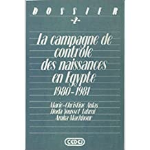 La campagne de contrôle des naissances en Égypte: 1980-1981 (Dossiers du Cedej) (French Edition)